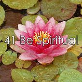 41 Be Spiritual by Massage Tribe