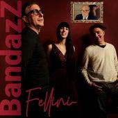 Fellini de BandazZ