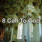 8 Call to God by Christian Hymns