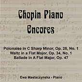 Chopin Piano Encores by Ewa Maslacznkska