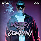 Misery Loves Company by Squeez