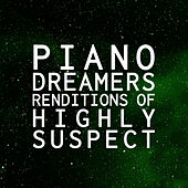 Piano Dreamers Renditions of Highly Suspect (Instrumental) de Piano Dreamers