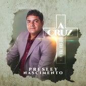 A Cruz Que Era pra Mim by Presley Nascimento