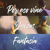 Por Eso Vine / Quizás / Fantasía by Eme Cumbia