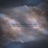 Theta Continuum 001 by Continuum Mechanics