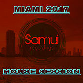 Miami 2017 House Sessions von Various Artists