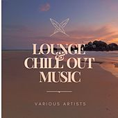 Lounge and Chill out Music by Various Artists
