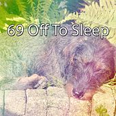 69 Off to Sleep by Relaxing Music Therapy