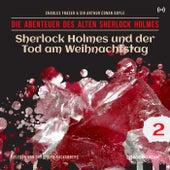 Sherlock Holmes und der Tod am Weihnachtstag (Die Abenteuer des alten Sherlock Holmes 2) von Sherlock Holmes