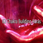 62 Chakra Building Auras by Zen Meditation and Natural White Noise and New Age Deep Massage