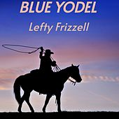 Blue Yodel von Lefty Frizzell