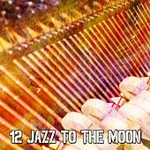 12 Jazz to the Moon by Bar Lounge
