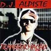 Transformação de DJ. Alpiste
