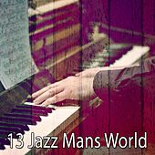 13 Jazz Mans World by Chillout Lounge