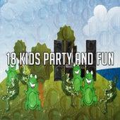 18 Kids Party and Fun de Canciones Para Niños
