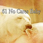 61 No Cares Baby von Best Relaxing SPA Music