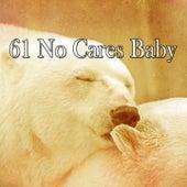 61 No Cares Baby de Best Relaxing SPA Music