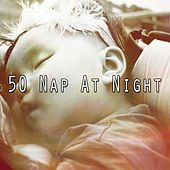 50 Nap at Night von Best Relaxing SPA Music