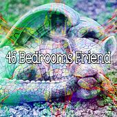 46 Bedrooms Friend by Relaxing Music Therapy