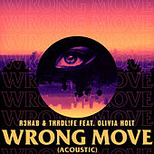 Wrong Move (Acoustic) by R3HAB & THRDL!FE