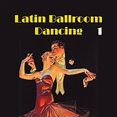 Latin Ballroom Dancing, Vol. 1 by Various Artists