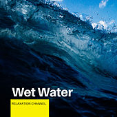 Wet Water by Rain Sounds (2)