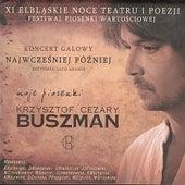 Najwczesniej Pozniej -  - Songs to poems by Krzysztof Cezary Buszman by Various Artists