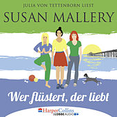 Mischief Bay, Teil 1: Wer flüstert, der liebt (Ungekürzt) von Susan Mallery