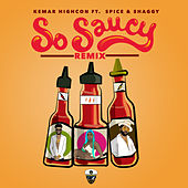 So Saucy (Remix) [feat. Spice & Shaggy] by Kemarhighcon