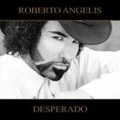 Desperado by Roberto Angelis