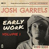 Early Work, Vol. 1 (2002-2005) de Josh Garrels