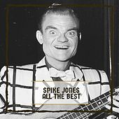 All The Best by Spike Jones