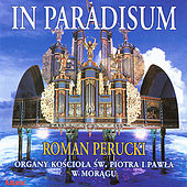 Feliks Nowowiejski: In Paradisum, Organ music from Poland by Roman Perucki
