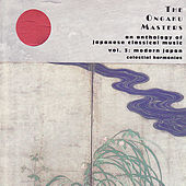 The Ongaku Masters, An Anthology of Japanese Classical Music, Vol. 3: Modern Japan by Various Artists