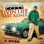 Livin Life Fast (Remix) by Spendoe