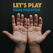 Let's Play by Rolf Aagaard
