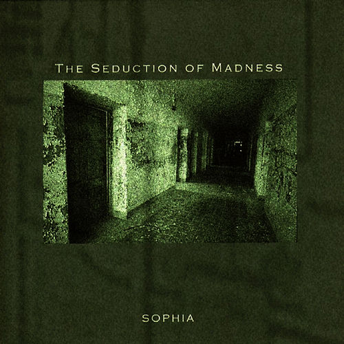 The Seduction of Madness by Sophia