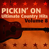 Pickin' On - Ultimate Country Hits, Vol. 8 by Pickin' On