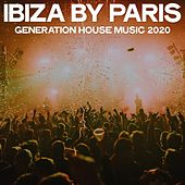 Ibiza by Paris (Generation House Music 2020) by Various Artists