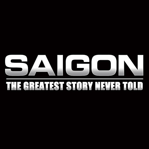 The Greatest Story Never Told - Single by Saigon