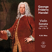 Handel: Violin Sonata in F Major (HWV 370) de K.M. Moo