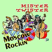 Moscow Rockin' by Mister Twister