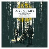 Love of Life by Vincent Courtois