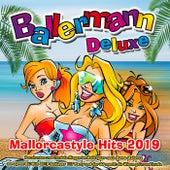 Ballermann Deluxe - Mallorcastyle Hits 2019 (Pocahontas und Cordula fliegen im Helikopter nach Mama Mallorca zur Apres Ski Hits 2019 Schlager 117 Party und der DJ macht die Wiesn grün und lauda) von Various Artists