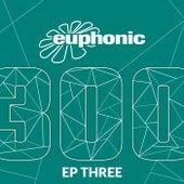 Euphonic 300 - EP Three von John Grand