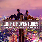 Lo-Fi Adventures (Downtempo Chillout Beats To Focus And Relax) von Various Artists