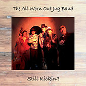 Still Kickin'! by The All Worn out Jug Band