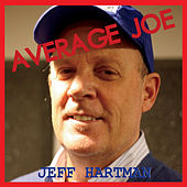 Average Joe by Jeff Hartman