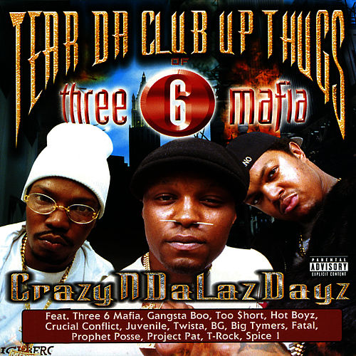CrazyNDaLazDayz by Tear Da Club Up Thugs