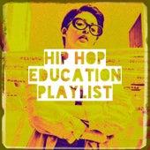 Hip Hop Education Playlist by Dope Rap Hip Hop Beats, DJ Hip Hop Masters, Indie Hop-Hop Acts aus den USA